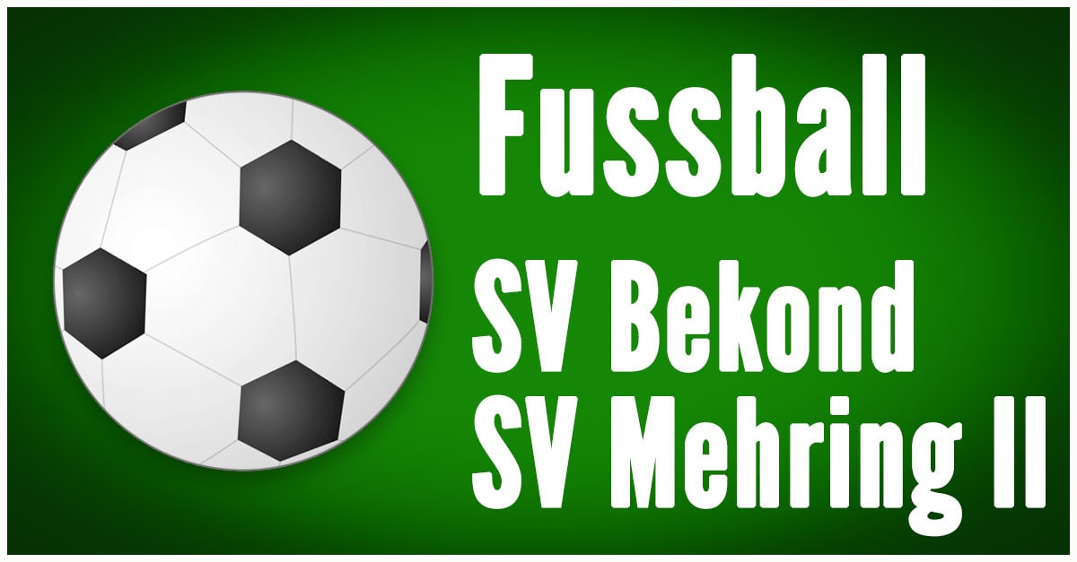 SV Bekond - SV Mehring II